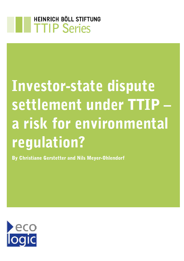 Investor-state dispute settlement under TTIP - a risk for environmental regulation?